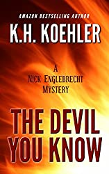 The Devil You Know (Nick Englebrecht Book 1)