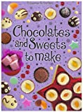 img - for Chocolates and Sweets to Make (Usborne first cookbooks) by Rebecca Gilpin (2007-11-30) book / textbook / text book