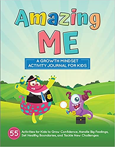 Amazing Me: A Growth Mindset Activity Journal for Kids