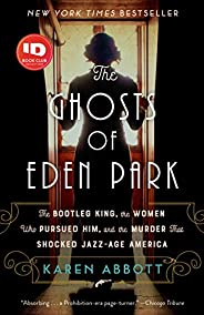 The Ghosts of Eden Park: The Bootleg King, the Women Who Pursued Him, and the Murder That Shocked Jazz-Age Ame