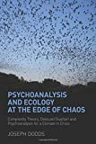 img - for Psychoanalysis and Ecology at the Edge of Chaos: Complexity Theory, Deleuze|Guattari and Psychoanalysis for a Climate in Crisis book / textbook / text book