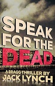 Speak for the Dead: A Bragg Thriller