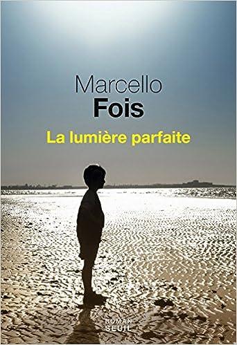 La Lumière parfaite de Marcello Fois (Rentrée Littérature 2017)