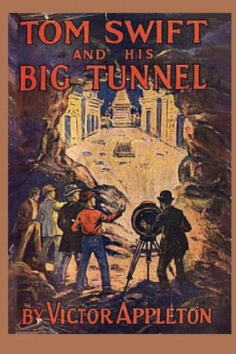 Tom Swift and his Big Tunnel (Volume 19)