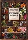 L'herbier parfumé : Histoires humaines des plantes à parfum par Ghozland