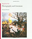 img - for Photography and Literature (Reaktion Books - Exposures) by FranCois Brunet (2009-06-15) book / textbook / text book