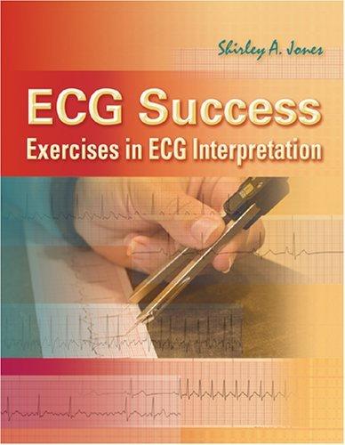 ECG Success: Exercises in ECG Interpretation Pdf