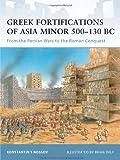 Greek Fortifications of Asia Minor 500-130 BC, Konstantin Nossov, 1846034159