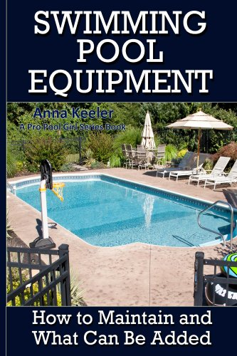Swimming Pool Equipment: (Swimming Pool Ownership and Care Book 2)