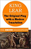 King Lear (The Modern Shakespeare: The Original Play with a Modern Translation)