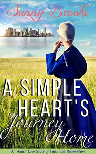 A Simple Heart's Journey Home: A Short Love Story Of Faith, True Love, Redemption & God's Perfect Timing (AMISH ROMANCE) by [Brooks, Sunny]