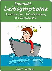 Leitsymptome kompakt. Illustrierte Grundlagen zur Selbstbehandlung mit Homöopathie