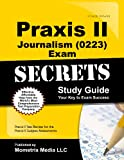 Praxis II Journalism (0223) Exam Secrets Study Guide, Praxis II Exam Secrets Test Prep Team, 1630940216