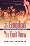 The Evangelicals You Don't Know: Introducing the Next Generation of Christians
