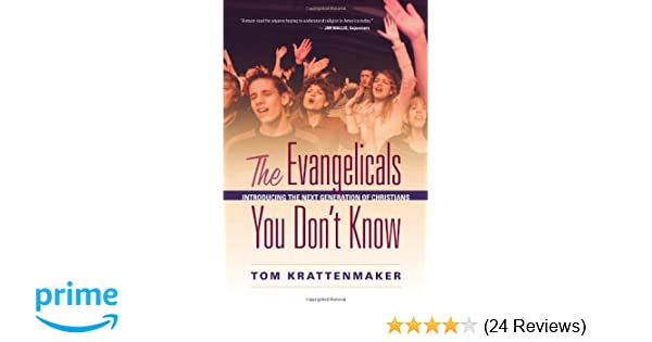 The Evangelicals You Don't Know: Introducing the Next