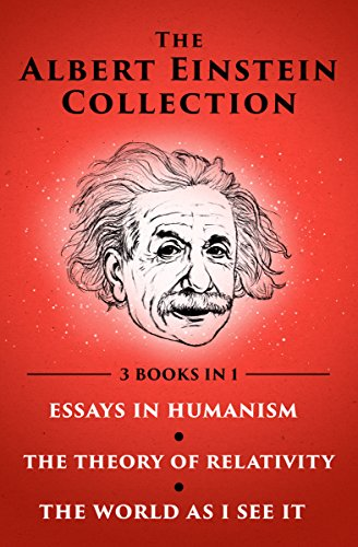 the albert einstein collection essays in humanism the theory of  the albert einstein collection essays in humanism the theory of relativity and the