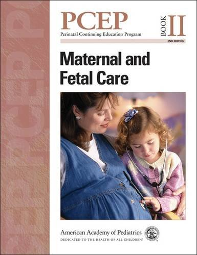 PCEP Maternal and Fetal Care (Book II) (Perinatal Continuing Education Program)
