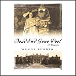 Dead End Gene Pool: A Memoir   Wendy Burden