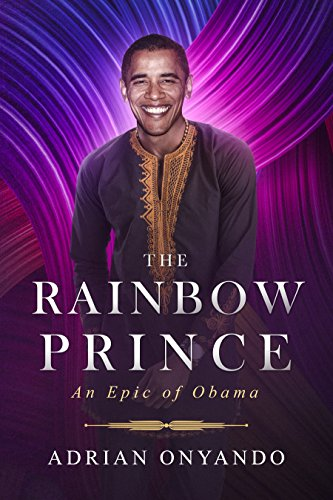 The Rainbow Prince: An Epic of Obama