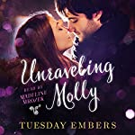 Unraveling Molly: A New Adult Romance Series | Tuesday Embers,Mary E. Twomey
