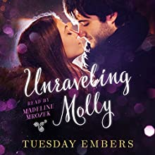 Unraveling Molly: A New Adult Romance Series Audiobook by Tuesday Embers, Mary E. Twomey Narrated by Madeline Mrozek