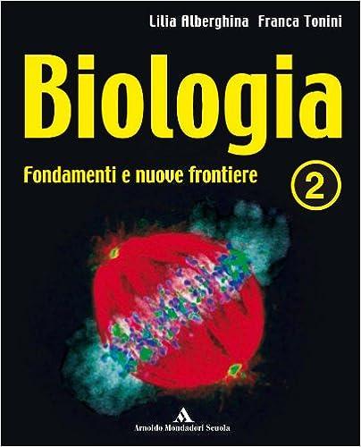 Biologia - Fondamenti e Nuove Frontiere - Vol. 2
