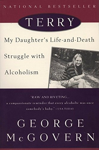 Terry: My Daughter's Life-and-Death Struggle with Alcoholism by George McGovern