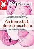 Partnerschaft ohne Trauschein. Alle wichtigen Rechtsfragen