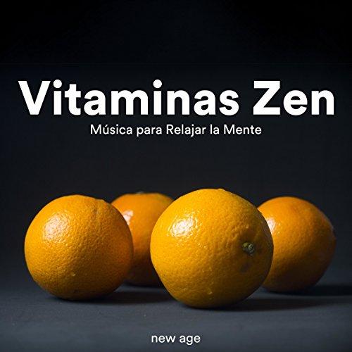 Vitaminas Zen - Musica para Relajar la Mente