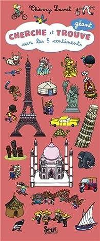 Cherche et trouve sur les 5 continents par Thierry Laval