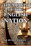 img - for The Origin of the English Nation by H. Munro Chadwick (2013-11-29) book / textbook / text book