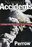 Book cover for Normal Accidents: Living with High Risk Technologies