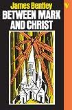 Between Marx and Christ, James Bentley, 0860917487
