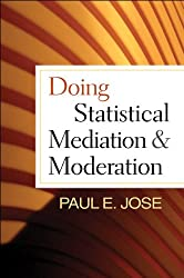 Doing Statistical Mediation and Moderation: Methodology in the Social Sciences
