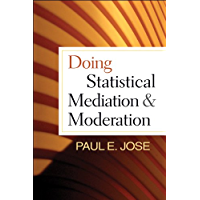 Doing Statistical Mediation and Moderation (Methodology in the Social Sciences) (English Edition)