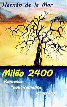 Milão 2400 (Altri Mondi Livro 1) por [de la Mar, Hernán]