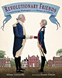 Revolutionary Friends: General George Washington and the Marquis de Lafayette