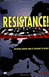 Resistance!: Occupied Europe and Its Defiance of Hitler