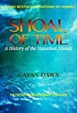 Shoal Of Time: A History Of The Hawaiian Islands (Fiftieth Anniversary Edition)