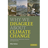 Why We Disagree About Climate Change: Understanding Controversy, Inaction and Opportunity (English Edition)