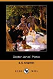 Doctor Jones' Picnic, S. E. Chapman, 140995675X