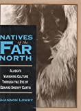Natives of the Far North, Shannon Lowry, 0811711021