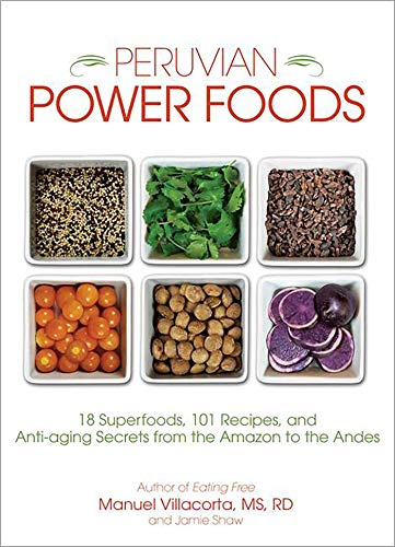 51ptAJcmp%2BL - Peruvian Power Foods: 18 Superfoods, 101 Recipes, and Anti-aging Secrets from the Amazon to the Andes