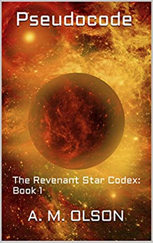 Read online Pseudocode: The Revenant Star Codex: Book 1 PDF, azw (Kindle), ePub