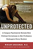 Unprotected: A Campus Psychiatrist Reveals How Political Correctness in Her Profession Endangers Every Student