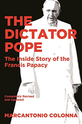 The Dictator Pope: The Inside Story of the Francis Papacy cover
