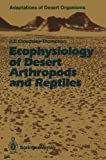 Ecophysiology of Desert Arthropods and Reptiles, Cloudsley-Thompson, John L., 3642753396