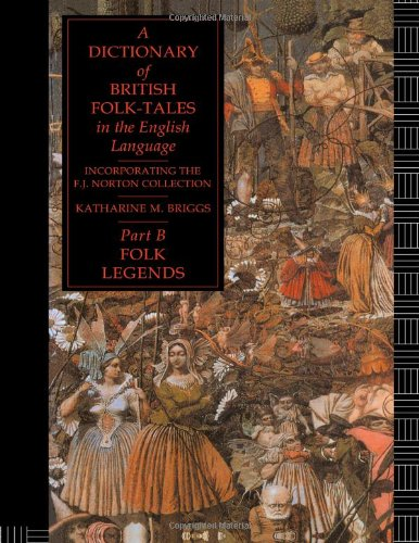 A Dictionary of British Folk-Tales in the English Language Part B: Folk Legends by Brand: Routledge