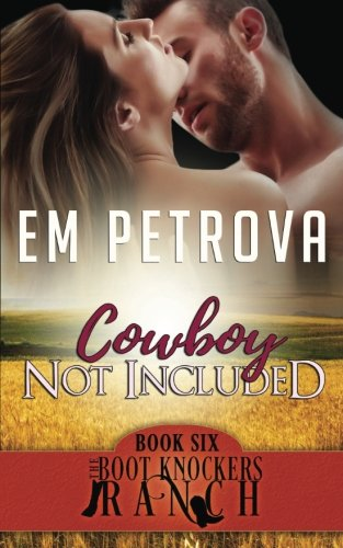 Download Cowboy Not Included (The Boot Knockers) (Volume 6) pdf