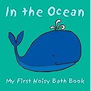 In the Ocean (My First Noisy Bath Books)